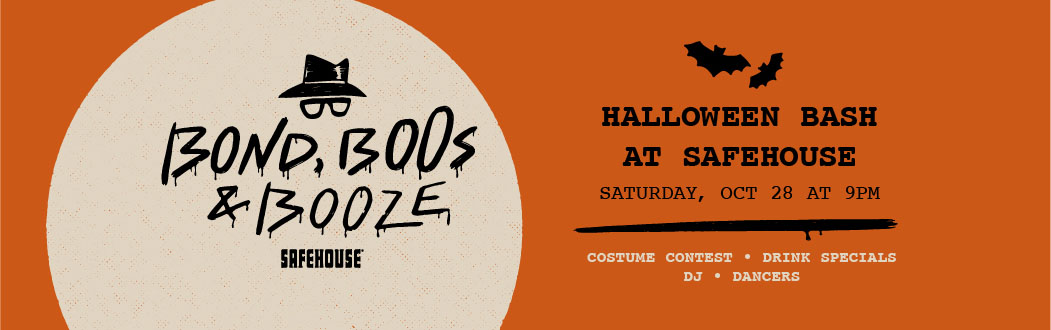 Bond, Boos, and Booze - A SafeHouse Halloween Bash