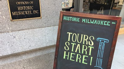 Sign - Historic Milwaukee, Tours Start Here